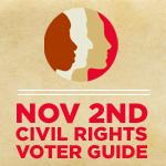 November 2nd Civil Rights VoterGuide